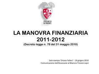 LA MANOVRA FINANZIARIA 2011-2012 (Decreto legge n. 78 del 31 maggio 2010)