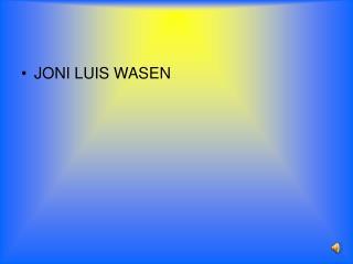 JONI LUIS WASEN