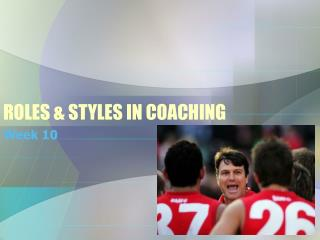 ROLES & STYLES IN COACHING