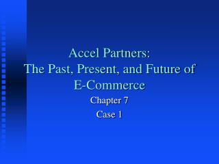 Accel Partners: The Past, Present, and Future of E-Commerce