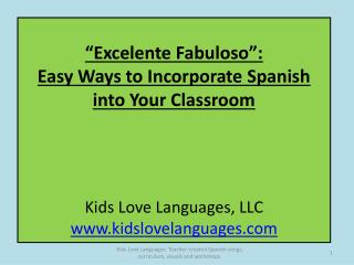 """Excelente Fabuloso"":  Easy Ways to Incorporate Spanish  into Your Classroom"