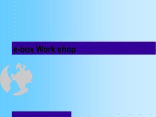 e-box Work shop