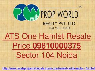 ATS One Hamlet Resale Price 09810000375 Sector 104 Noida