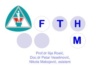 Prof.dr Ilija Rosić, Doc.dr Petar Veselinović, Nikola Makojević, asistent