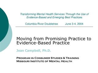 Moving from Promising Practice to Evidence-Based Practice Jean Campbell, Ph.D.