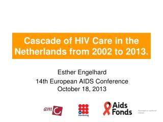 Cascade of HIV Care in the Netherlands from 2002 to 2013.
