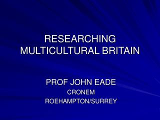 RESEARCHING MULTICULTURAL BRITAIN