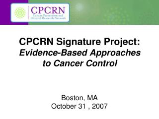 CPCRN Signature Project:  Evidence-Based Approaches to Cancer Control