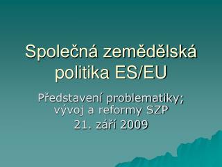 Společná zemědělská politika ES/EU