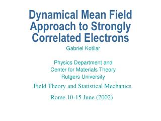 Dynamical Mean Field Approach to Strongly Correlated Electrons