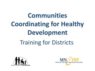 Communities Coordinating for Healthy Development