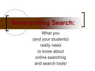 Neverending Search: