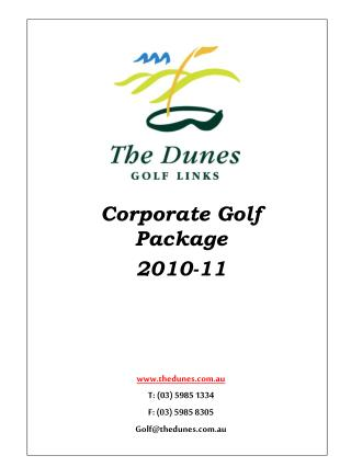 Corporate Golf Package 2010-11 thedunes.au T: (03) 5985 1334 F: (03) 5985 8305