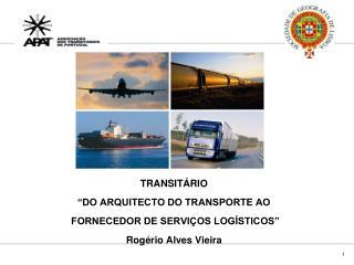 """TRANSITÁRIO  """"DO ARQUITECTO DO TRANSPORTE AO  FORNECEDOR DE SERVIÇOS LOGÍSTICOS"""""""