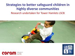 Strategies to better safeguard children in highly diverse communities  Research undertaken for Tower Hamlets LSCB