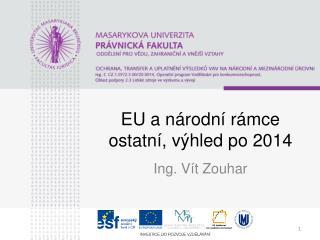 EU a národní rámce ostatní, výhled po 2014