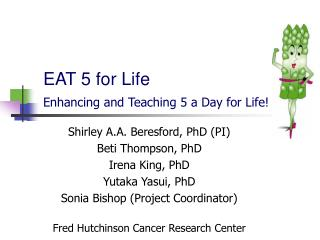 EAT 5 for Life  Enhancing and Teaching 5 a Day for Life!