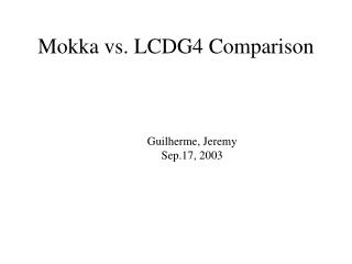 Mokka vs. LCDG4 Comparison