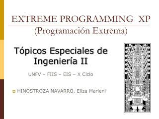 EXTREME PROGRAMMING  XP (Programación Extrema)