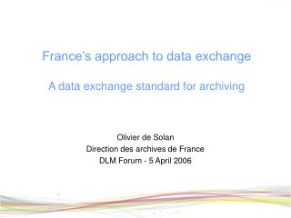 France�s approach to data exchange A data exchange standard for archiving