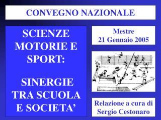 SCIENZE MOTORIE E SPORT:  SINERGIE TRA SCUOLA E SOCIETA'