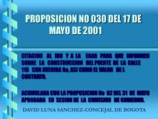 PROPOSICION NO 030 DEL 17 DE                  MAYO DE 2001