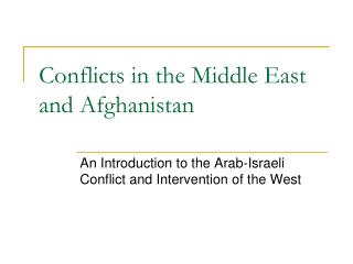 Conflicts in the Middle East and Afghanistan