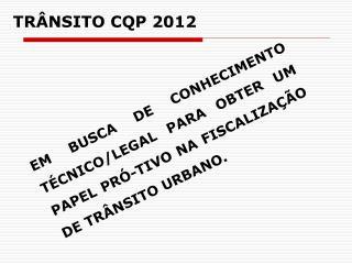 TRÂNSITO CQP 2012