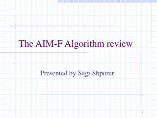 The AIM-F Algorithm review