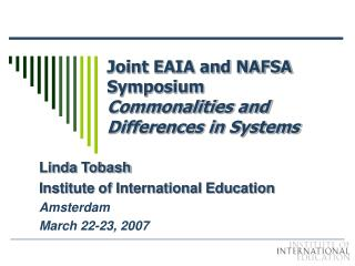 Joint EAIA and NAFSA Symposium Commonalities and Differences in Systems