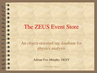 The ZEUS Event Store