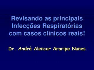 Revisando as principais Infecções Respiratórias com casos clínicos reais!