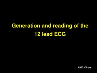 Generation and reading of the 12 lead ECG