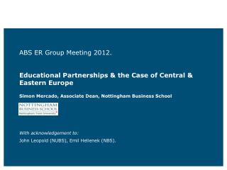 ABS ER Group Meeting 2012.  Educational Partnerships & the Case of Central & Eastern Europe
