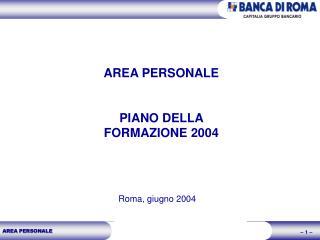 AREA PERSONALE  PIANO DELLA FORMAZIONE 2004