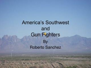 America's Southwest and Gun Fighters