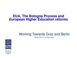 EUA,  The  Bologna Process and European Higher Education reforms