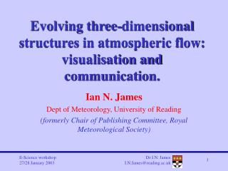 Evolving three-dimensional structures in atmospheric flow: visualisation and communication.
