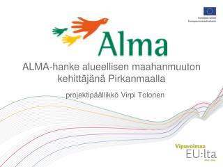 ALMA-hanke alueellisen maahanmuuton kehitt j n  Pirkanmaalla