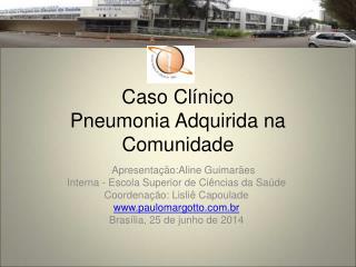 Caso Clínico Pneumonia Adquirida na Comunidade