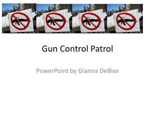 Gun Control Patrol