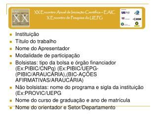 Instituição Título do trabalho Nome do Apresentador Modalidade de participação