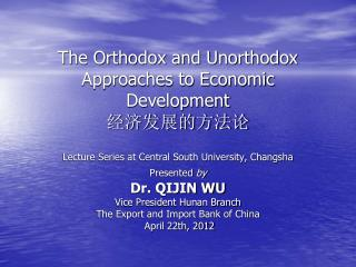 The Orthodox and Unorthodox Approaches to Economic Development  经济发展的方法论