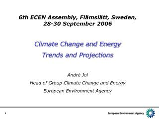 6th ECEN Assembly, Flämslätt, Sweden,  28-30 September 2006 Climate Change and Energy