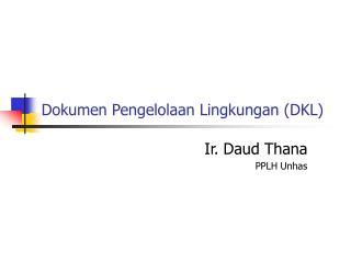 Dokumen Pengelolaan Lingkungan (DKL)