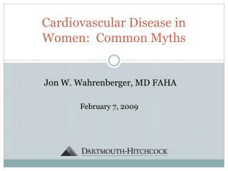 Cardiovascular Disease in Women:  Common Myths