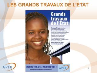 LES GRANDS TRAVAUX DE L'ETAT