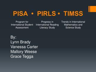 PISA  �  PIRLS �  TIMSS