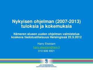 Harry Ekestam harry.ekestam@tem.fi 010 606 4921