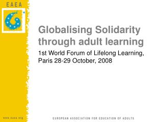 1st World Forum of Lifelong Learning,  Paris 28-29 October, 2008